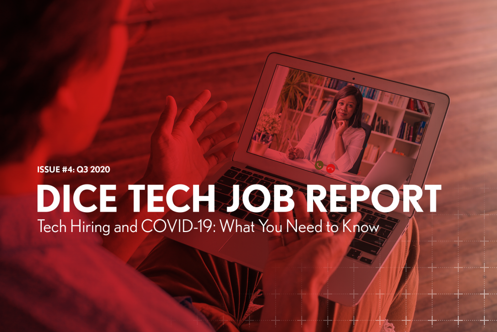 The Dice Q3 Tech Job Report Tech Hiring and COVID-19: What You Need to Know