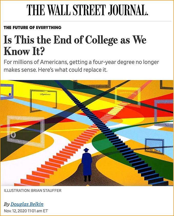 Wall Street Journal article entitled, Is this the end of college as we know it?