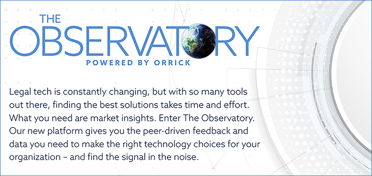The Observatory is an interactive platform that allows you to do a preliminary analysis of 600+ legal technologies in the market today