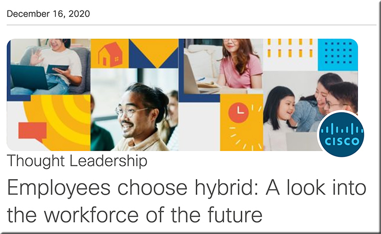 Employees choose hybrid: A look into the workforce of the future -- from Cisco