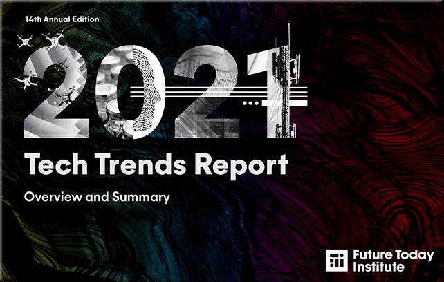 Clicking this image will take you to the 2021 Tech Trends Report -- from the Future Today Institute
