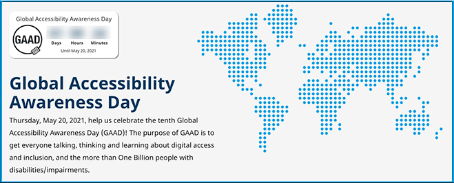 Global Accessibility Awareness Day is is Thursday, May 20th 2021