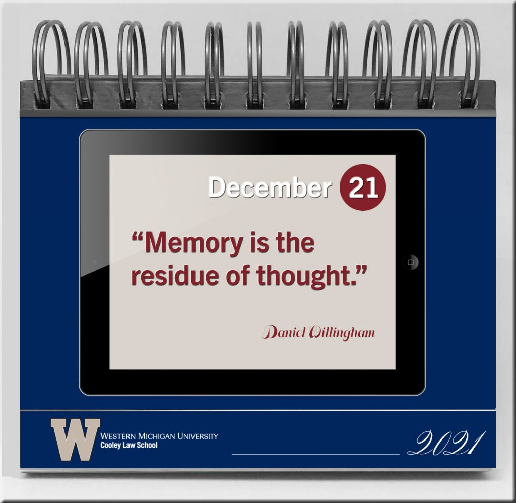 A calendar page that says Memory if the residue of thought.