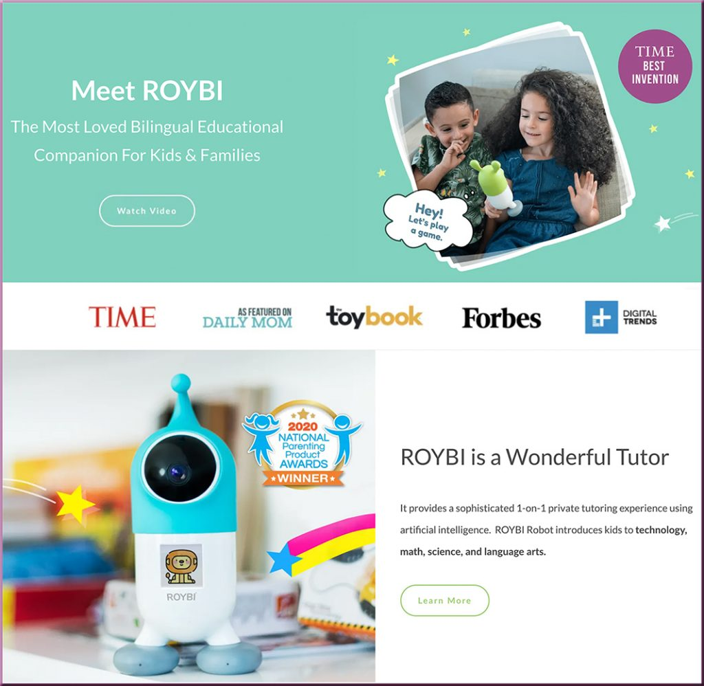 ROYBI provides a sophisticated 1-on-1 private tutoring experience using artificial intelligence. ROYBI Robot introduces kids to technology, math, science, and language arts.