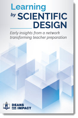Learning by Scientific Design -- a report from Deans for Impact