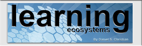 Learning Ecosystems -- by Daniel S. Christian